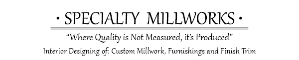 Specialty Millworks